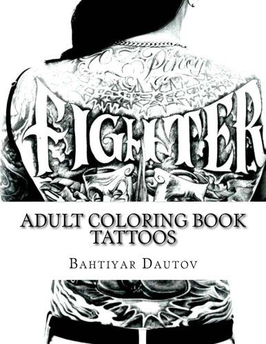 Adult Coloring Book TATTOOS Gorgeous coloring pictures of TATTOOS