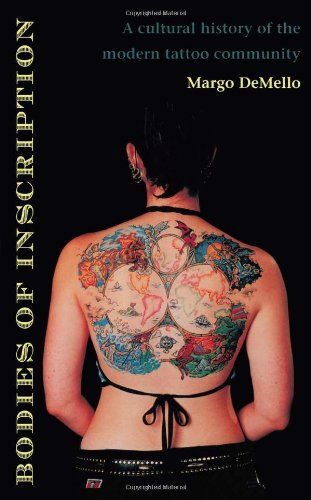 Bodies-of-Inscription-A-Cultural-History-of-the-Modern-Tattoo-Community-0