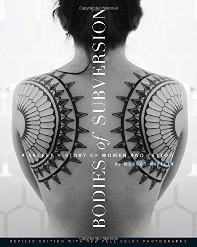 Bodies-of-Subversion-A-Secret-History-of-Women-and-Tattoo-3rd-Edition-0