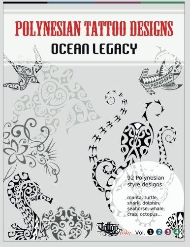 Polynesian Tattoo Designs: Ocean Legacy (TT Design Books) (Volume 1 ...