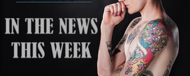 IN THE NEWS THIS WEEK – 15TH JUNE 2018 – THE TATTOO FORUM